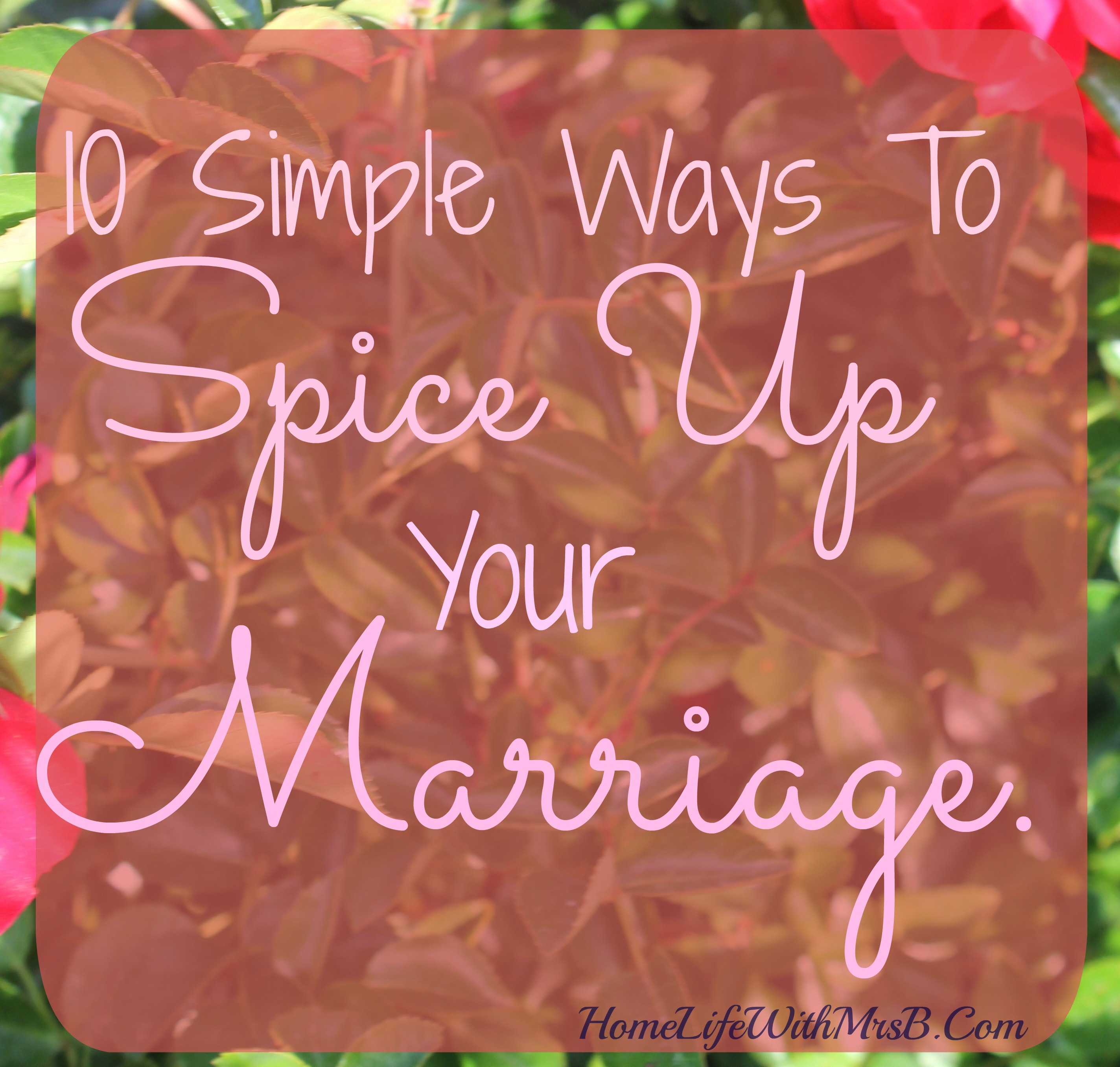 10 Simple Ways To Spice Up Your Marriage | Home Life With Mrs B